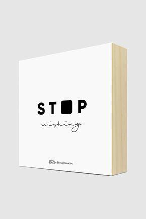 Quadro-bloco-g-stop-wishing-203