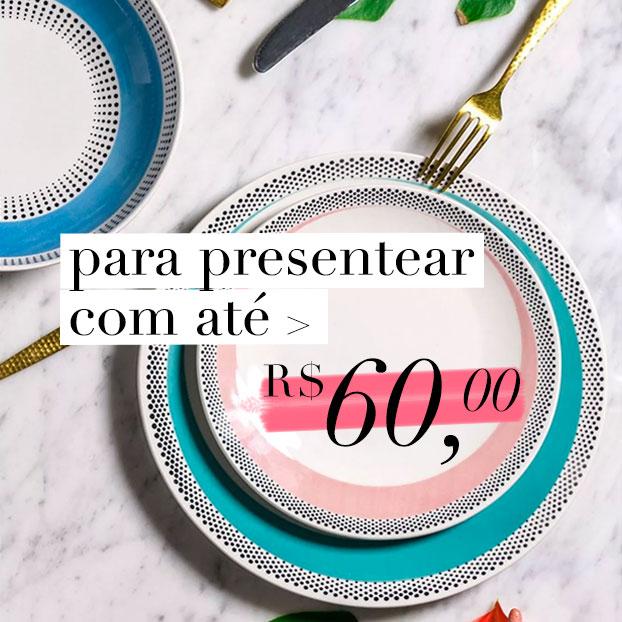 3-3 - Presentes até R$ 60,00